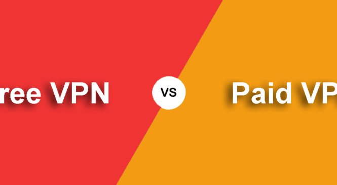 Why Paid VPNs are preferred over Free VPNs