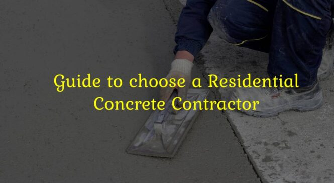 Ultimate Guide To Choosing A Residential Concrete Contractor